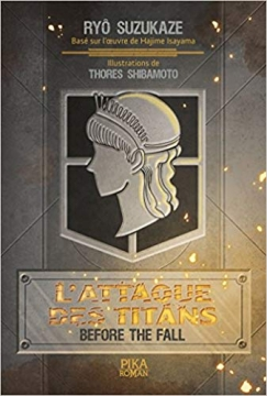 Pika Roman L'Attaque des Titans - Before The Fall - Broché
