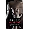 Love Version poche - Le Club Vol 3 - Lauren Rowe