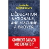 Rocher L'Education Nationale une Machine à Broyer. Comment sauver nos enfants
