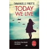 Le Livre de Poche Today We Live - Emmanuelle Pirotte